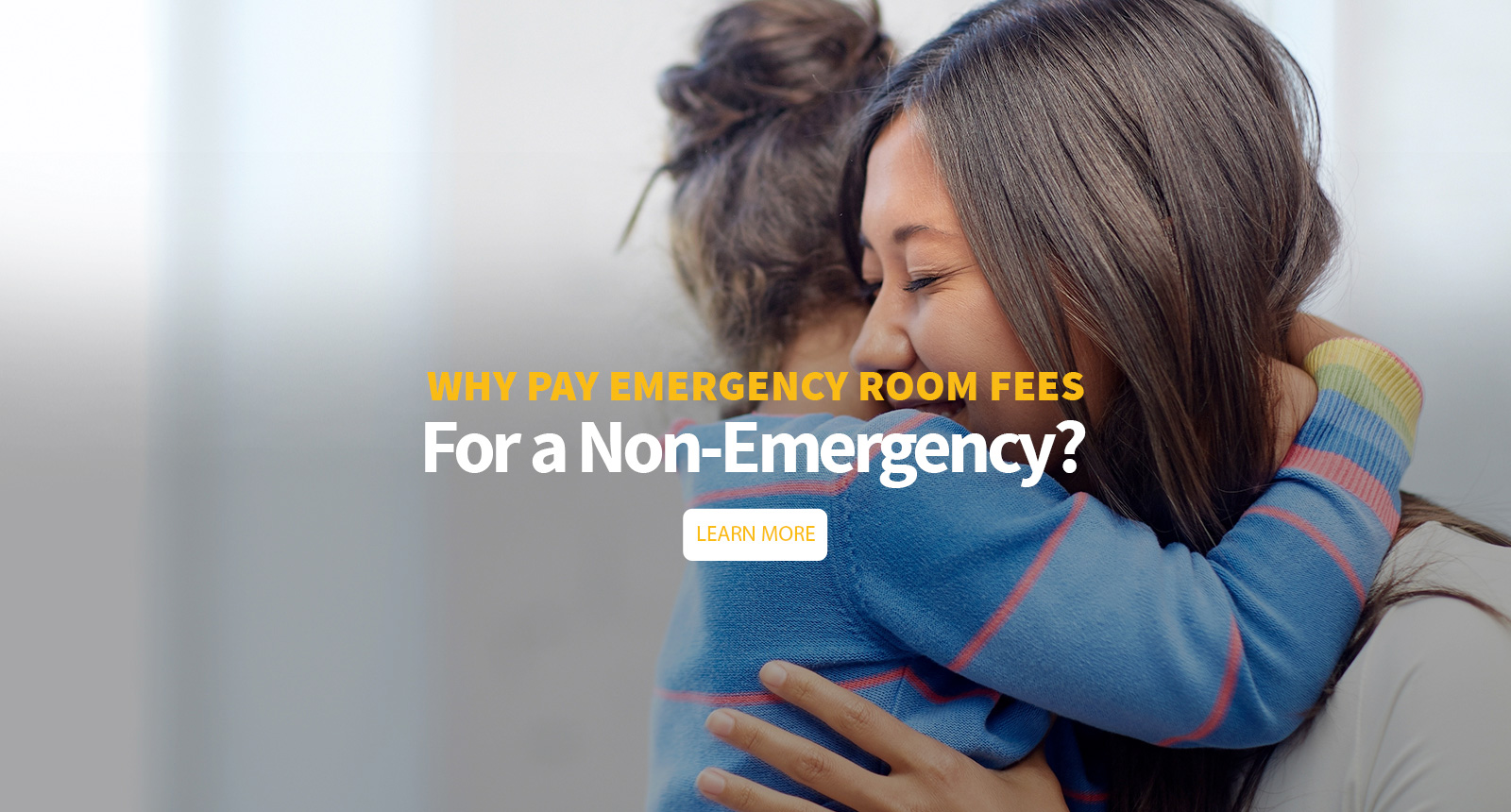 Why pay emergency room fees